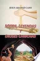 libro Mitos, Leyendas Y Dioses Chibchas
