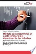 libro Modelo Para Determinar El Costo Temporal Del Abandono De Los Estudios