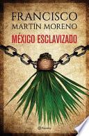 libro Mxico Esclavizado / Enslaved Mexico