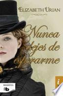 libro Nunca Dejes De Esperarme/ Never Stop Waiting For Me