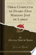 libro Obras Completas De Figaro (don Mariano José De Larra), Vol. 1 (classic Reprint)