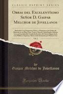 libro Obras Del Excelentísimo Señor D. Gaspar Melchor De Jovellanos, Vol. 2