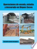libro Operaciones De Varada, Estadía Y Desvarada En Diques Secos