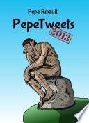 libro Pepetweets 2013