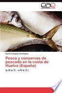 libro Pesca Y Conservas De Pescado En La Costa De Huelva (españa)