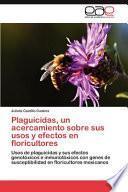libro Plaguicidas, Un Acercamiento Sobre Sus Usos Y Efectos En Floricultores