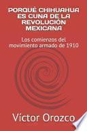 libro Porqué Chihuahua Es Cuna De La Revolución Mexicana