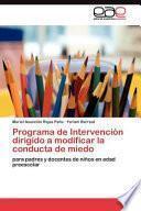 libro Programa De Intervención Dirigido A Modificar La Conducta De Miedo