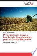 libro Programas De Apoyo Y Fuentes De Financiamiento Para El Campo Mexicano