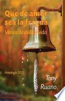 libro Que De Amor Sea La Fragua