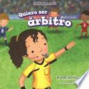 libro Quiero Ser Arbitro (i Want To Be A Referee)