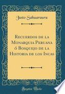 libro Recuerdos De La Monarquia Peruana ó Bosquejo De La Historia De Los Incas (classic Reprint)