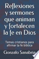 libro Reflexiones Y Sermones Que Animan Y Fortalecen La Fe En Dios