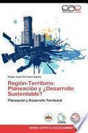 libro Región Territorio: Planeación Y ¿desarrollo Sustentable?