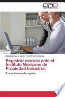 libro Registrar Marcas Ante El Instituto Mexicano De Propiedad Industrial