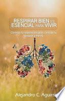 libro Respirar Bien Es Esencial Para Vivir