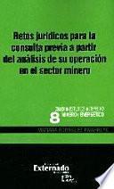 libro Retos Jurídicos Para La Consulta Previa A Partir Del Análisis De Su Operación En El Sector Minero