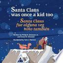 libro Santa Claus Was Once A Kid Too / Santa Claus Fue Alguna Vez Niño También