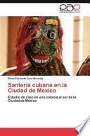 libro Santería Cubana En La Ciudad De México