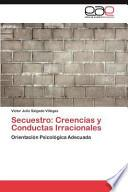 libro Secuestro: Creencias Y Conductas Irracionales