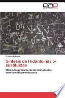 libro Síntesis De Hidantoínas 5 Sustituidas