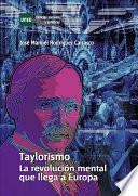 libro Taylorismo. La RevoluciÓn Mental Que Llega A Europa