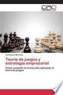 libro Teoría De Juegos Y Estrategia Empresarial