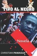 libro Tiro Al Negro