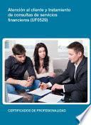 Uf0529 Atención Al Cliente Y Tramitación De Consultas De Sevicios Financieros