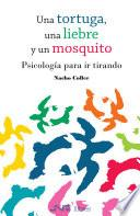libro Una Tortuga, Una Liebre Y Un Mosquito. Psicología Para Ir Tirando