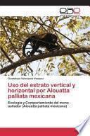 libro Uso Del Estrato Vertical Y Horizontal Por Alouatta Palliata Mexicana