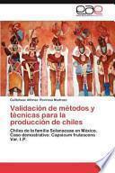 libro Validación De Métodos Y Técnicas Para La Producción De Chiles