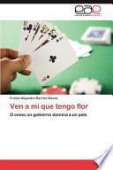 libro Ven A Mi Que Tengo Flor