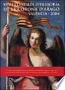 Xviii Congrés D Història De La Corona D Aragó (valència, 2004)