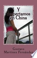 libro Y Despertamos En China
