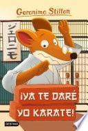 libro ¡ya Te Daré Yo Karate!
