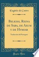 libro Belkiss, Reina De Saba, De Axum Y De Hymiar