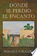 libro Dónde Se Perdió El Encanto