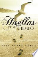 libro Huellas De Mi Tiempo