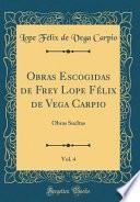 libro Obras Escogidas De Frey Lope Félix De Vega Carpio, Vol. 4