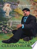 libro Para Dios Cultivo Flores
