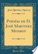libro Poesías De D. José Martinez Monroy (classic Reprint)