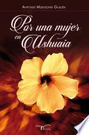 libro Por Una Mujer En Ushuaia