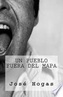 libro Un Pueblo Fuera Del Mapa / A Village Out Of The Map