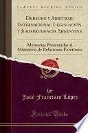 libro Derecho Y Arbitraje Internacional Legislacion Y Jurisprudencia Argentina