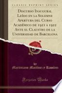 libro Discurso Inaugural Leído En La Solemne Apertura Del Curso Académico De 1921 A 1922 Ante El Claustro De La Universidad De Barcelona (classic Reprint)