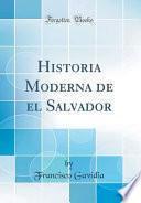 libro Historia Moderna De El Salvador (classic Reprint)