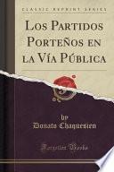 Los Partidos Porteños En La Vía Pública (classic Reprint)