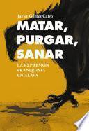 libro Matar, Purgar, Sanar