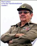 libro Raul Castro: Is He The Transformational Leader?